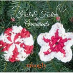 Fast & Festive Crochet Ornaments - 2 FREE crochet patterns on Mooglyblog.com!