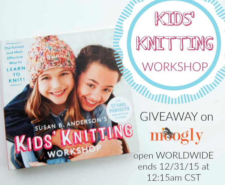 Kids' Knitting Workshop by Susan B. Anderson - win a copy of this fab book (great for adults too!) on Mooglyblog.com! Giveaway ends, 12/31/15 at 12:15am CST