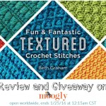 Fun & Fantastic Textured Crochet Stitches: Craftsy Class Review and Giveaway!