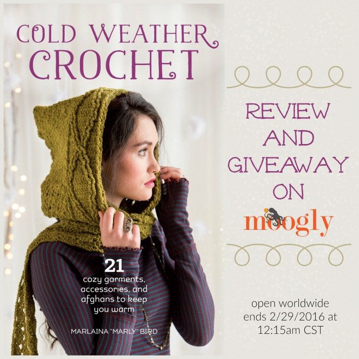 Cold Weather Crochet by Marly Bird - review and giveaway on Moogly! ends 2/29/16, open worldwide!