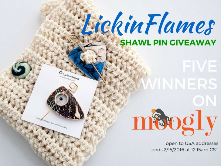 Win one of FIVE shawl pins from LickinFlames.com in a Mooglyblog.com giveaway! Open to US addresses only, ends 2/15/16 at 12:15am CST