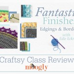 Fantastic Finishes with Edie Eckman, on Craftsy!
