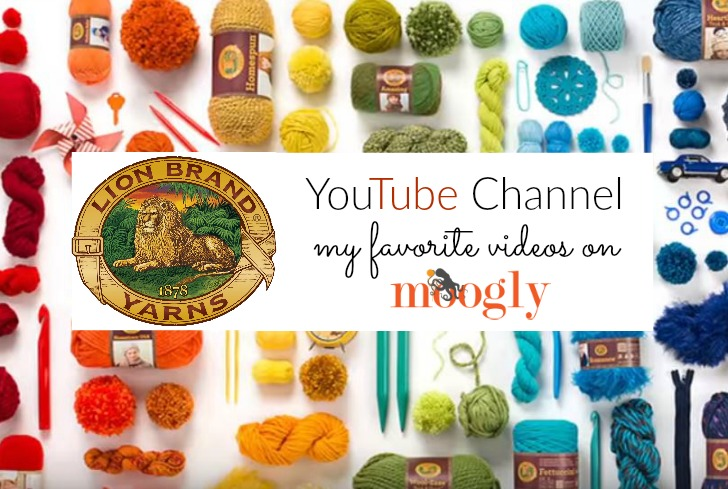 Lion Brand Yarn on YouTube - my favorite videos! On Mooglyblog.com