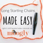 Let this quick crochet tip change your life - Long Starting Chains Made Easy (or at least easier!) Video tutorials on Mooglyblog.com!