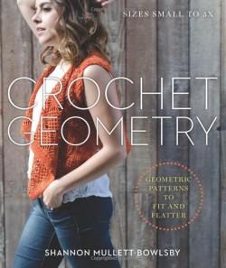 Crochet Geometry by Shannon Mullett-Bowlsby
