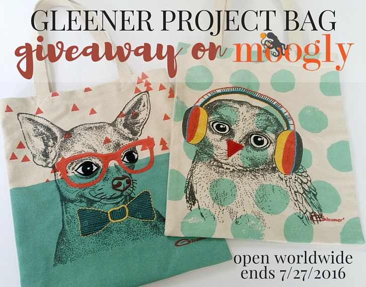 Gleener Project Bag Giveaway on Moogly! open worldwide, ends 7/27/16 at 12;15am central us time. winner's choice!