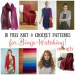 10 Free Knit & Crochet Patterns for Binge-Watching!