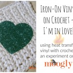 Iron-On Vinyl on Crochet – I'm in Love!