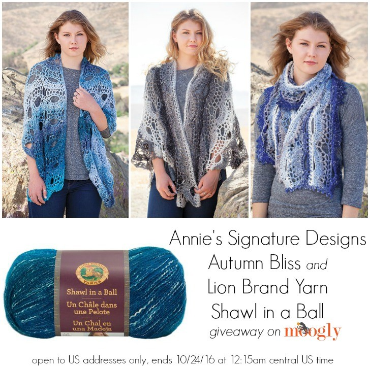 Annie's Signature Designs Autumn Bliss and Lion Brand Yarn Shawl in a Ball  giveaway on Moogly! Open to US addresses only, ends 10/24/16 at 12:15 am central us time