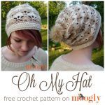 Oh My Hat - free crochet pattern on Mooglyblog.com!