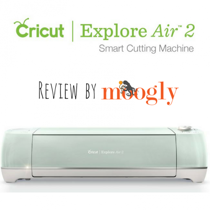 Cricut Explore Air 2 Review by Mooglyblog.com