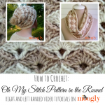 Oh My Stitch Pattern in the Round - learn how to crochet this gorgeous stitch on Mooglyblog.com!