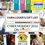 Yarn Lover's Gift List: Cyber Monday 2016!