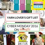 Yarn Lover's Gift List: Cyber Monday 2016!