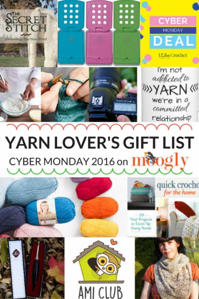 Yarn Lover's Gift List - my favorite deals for Cyber Monday 2016 - on Moogly!