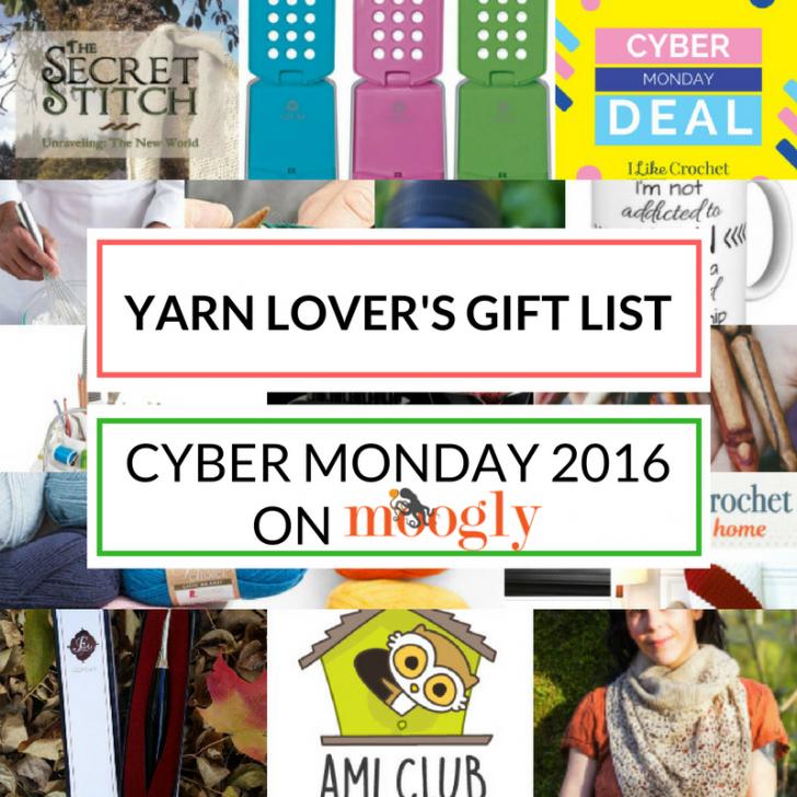 Yarn Lover S Gift List Cyber Monday 2016 Moogly