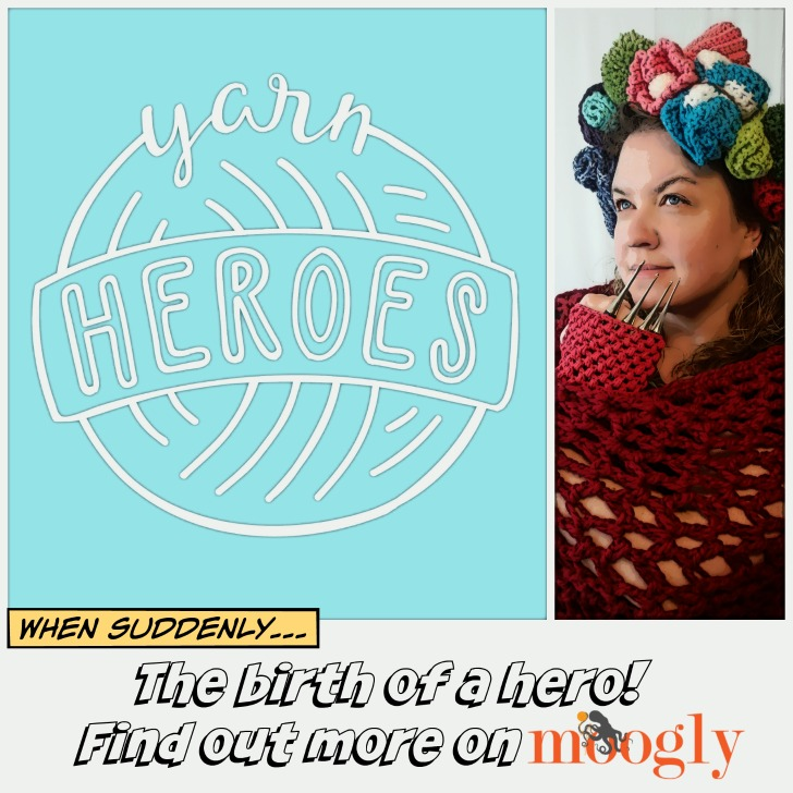 Lion Brand Yarn Heroes - learn how you can be a hero on Mooglyblog.com!