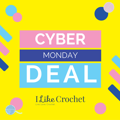 I Like Crochet on sale for Cyber Monday 2016!