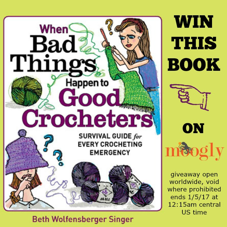 When Bad Things Happen to Good Crocheters: Giveaway on Mooglyblog.com! Open worldwide, end 1/5/17 at 12:15am Central US time.