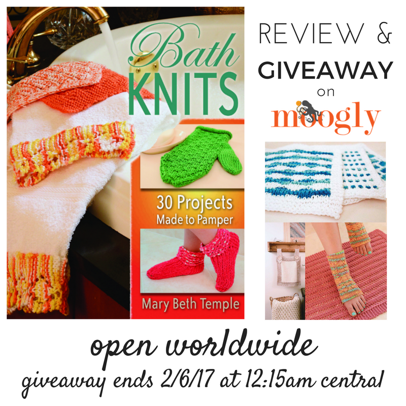 Bath Knits by Mary Beth Temple - review and giveaway on Mooglyblog.com! Giveaway ends 2/6/17 and is open worldwide.