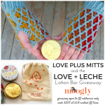 Love Plus Mitts & the Love + Leche Lotion Bar Giveaway!