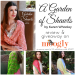 A Garden of Shawls by Karen Whooley: Review & Giveaway!