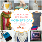 10 Quick Crochet Gifts for Mother's Day Using Lion Brand Yarn