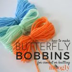 How to make Butterfly Bobbins - great tip for knitters and crocheters! See how on Mooglyblog.com!
