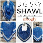 Big Sky Shawl: free crochet pattern with video tutorials on Mooglyblog.com! Makes the perfect prayer or comfort shawl!