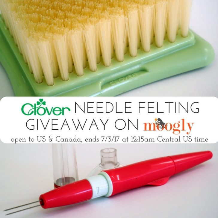 Clover Needle Felting Giveaway on Moogly! Ends 7/3/17 at 12:15 am central US time.