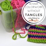 Crochet or knit patterns with multiple colors - without getting your yarn all tangled up! Get the scoop on Mooglyblog.com!