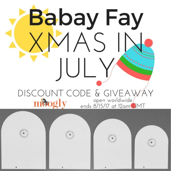 It's Babay Fay's Xmas in July! Get great deals on hat templates - and enter to win the Children's Set on Mooglyblog.com! Giveaway open worldwide, ends August 15, 2017 at 12a,m GMT (7pm Central US time)