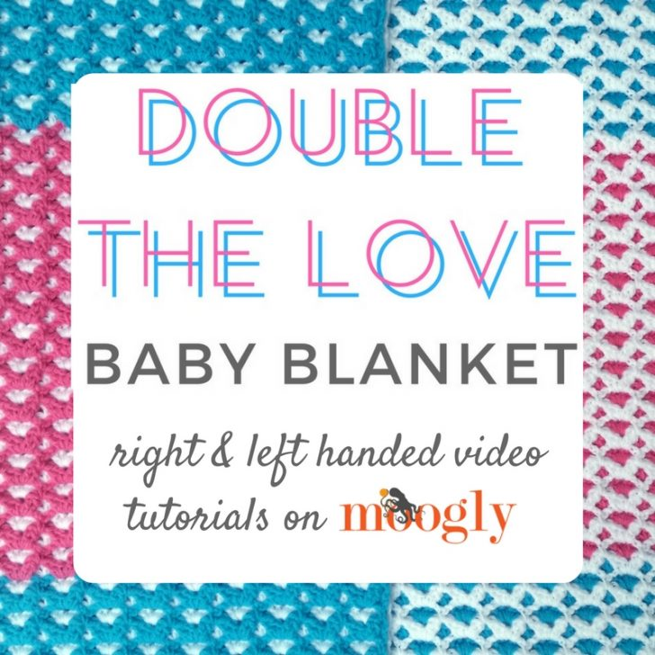 Double the Love Baby Blanket - written pattern, photo tutorial, AND video tutorial on Moogly! You CAN crochet this!