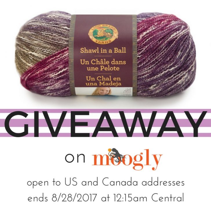 Win 5 balls of Lion Brand Shawl in a Ball on Moogly! Giveaway ends 8/28/17!