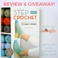 Step Into Crochet by Rohn Strong - review and giveaway on Moogly! Open to the US and Canada, ends 7/24/17 @ 12:15am central US time.