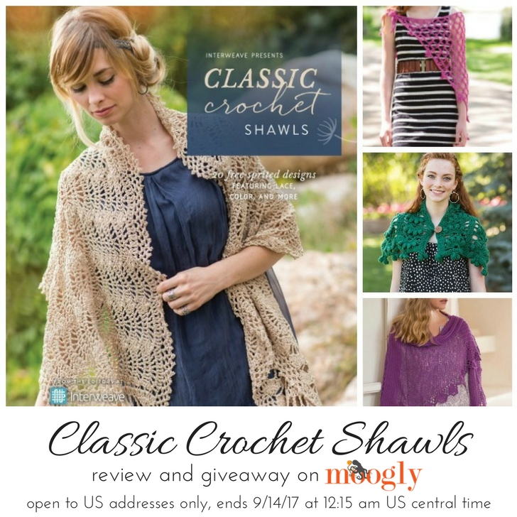 Classic Crochet Shawls - win the book on Moogly! Open to US addresses only, ends Sept 14 2017 at 12:15am Central US time.