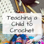 Teaching a Child to Crochet