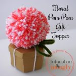 Floral Pom Pom Gift Toppers
