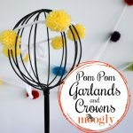Pom Pom Garlands and Crowns - How to DIY your own on Moogly!