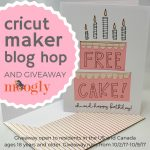 Cricut Maker Blog Hop & Giveaway: Free Cake Birthday Card