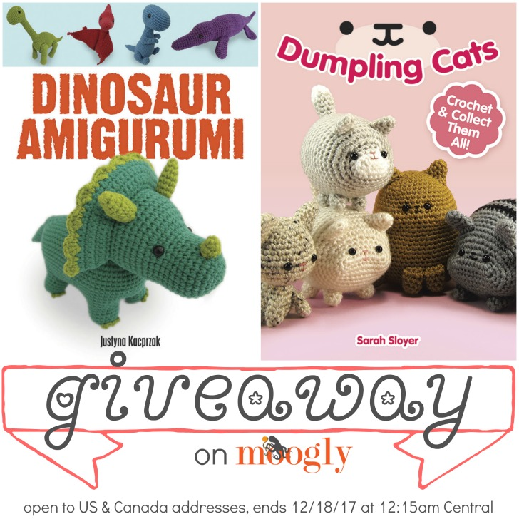 Win both Dinosaur Amigurumi and Dumpling Cats books on Mooglyblog.com! Giveaway ends 12/18/17
