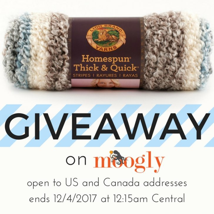 Win 5 skeins of Lion Brand Homespun Thick & Quick on Moogly! Giveaway ends 12/4/17 at 12:15am Central.