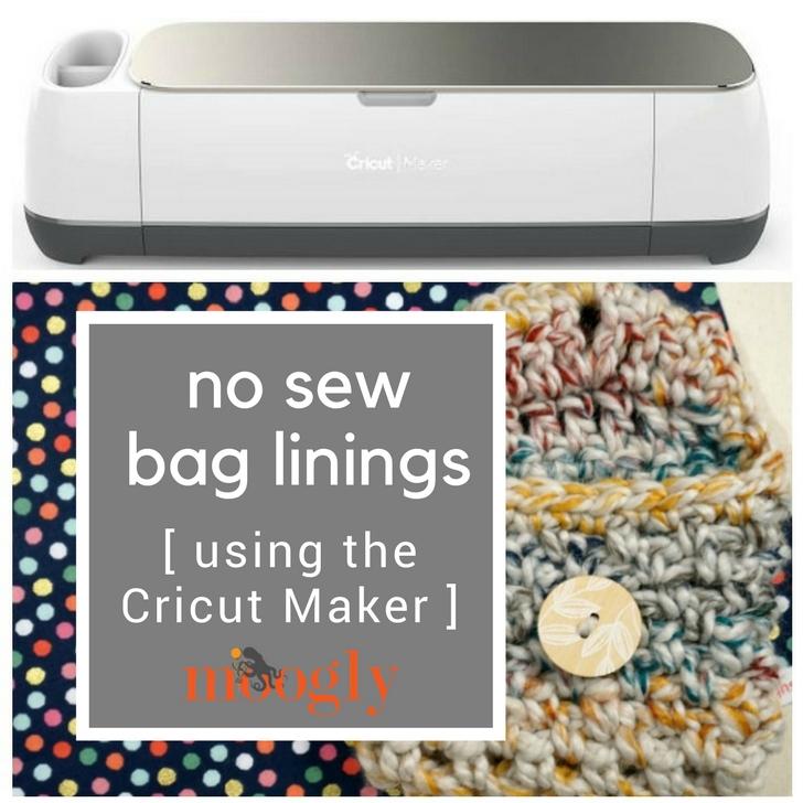 Cricut Maker: No Sew Bag Lining Tutorial on Moogly!