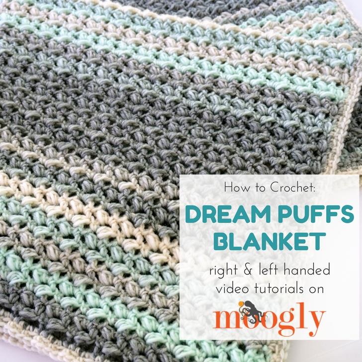 Dream Puffs Blanket - written pattern and video tutorials on Moogly!