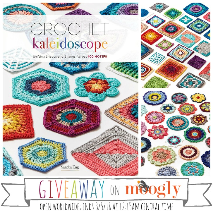 Crochet Kaleidoscope by Sandra Eng - Giveaway on Moogly! Open Worldwide, ends March 5, 2018 at 12:15am Central US time.