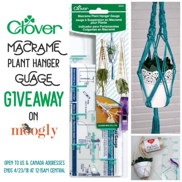 Clover Macrame Plant Hanger Gauge Giveaway on Moogly! open to us & canada addresses ends 4/23/18 at 12:15am central us time