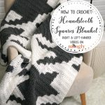 Houndstooth Squares Blanket - gray and white crochet blanket on a chair with a graphic overlay title