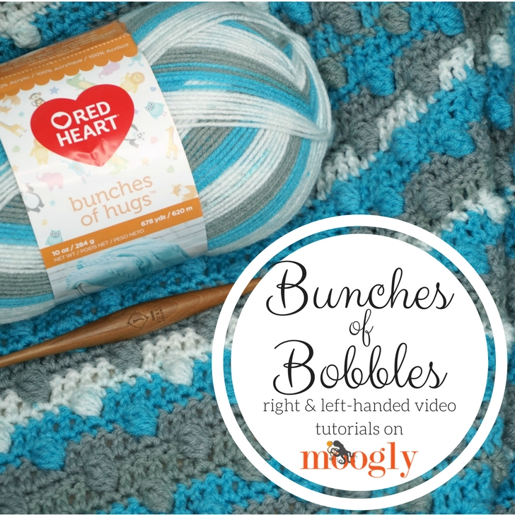 Bunches of Bobbles Blanket - free right and left-handed video tutorials on Moogly featuring Red Heart Bunches of Hugs!
