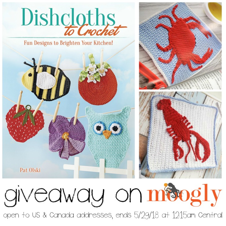 Dishcloths to Crochet Giveaway on Moogly! Open to US and Canada, ends 5/29/18 at 12:15 am Central US time.  Sponsored by Dover Publications