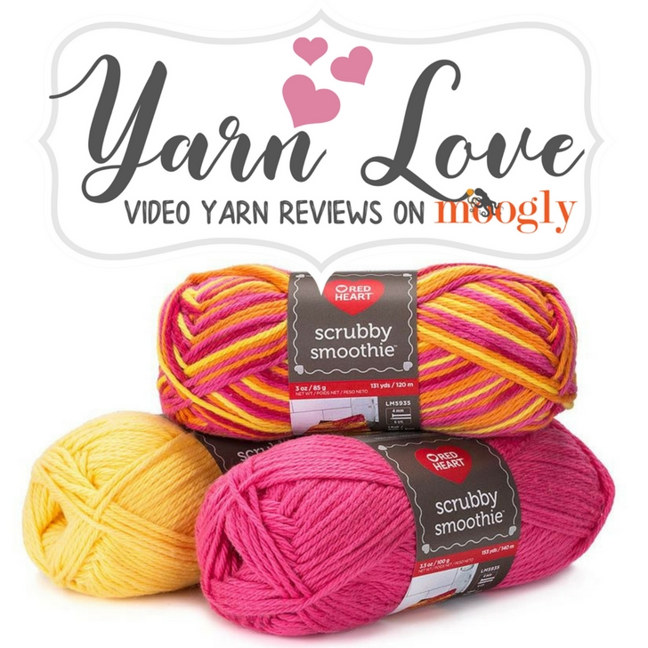 Yarn Love Yarn Review: Get a closer look at Red Heart Scrubby Smoothie on Moogly! Includes free pattern links!